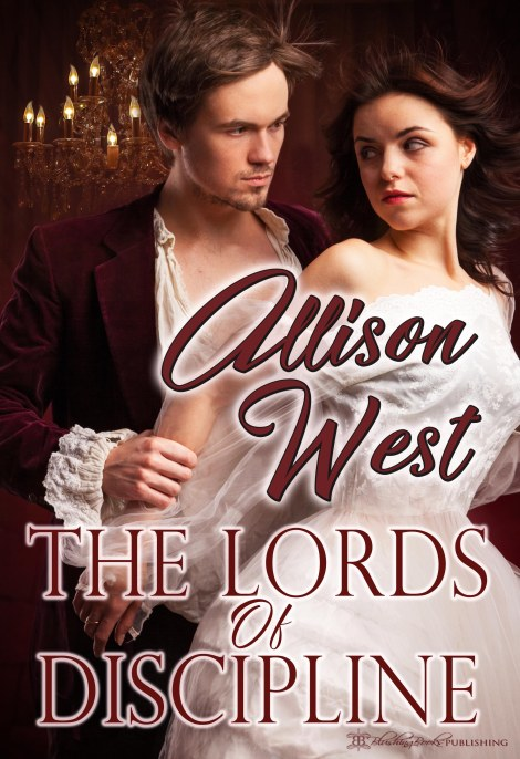 The Lords of Discipline by Allison West